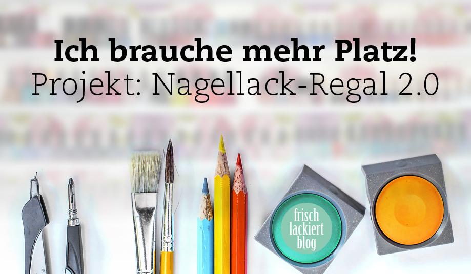 Mein neues Nagellackregal – frischlackiert.de