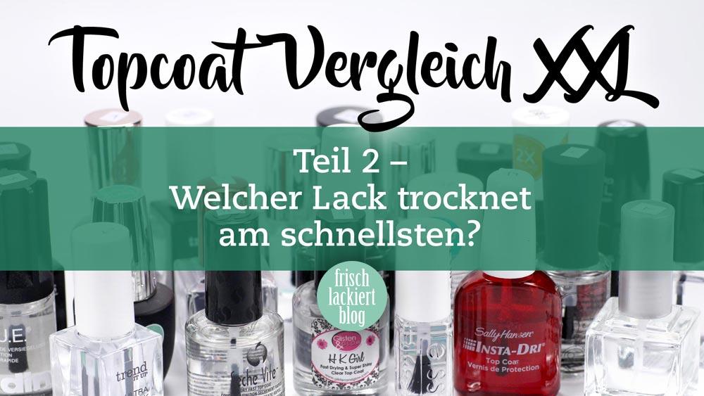 Topcoat Vergleich XXL – Welcher Topcoat ist der Beste – by frischlackiert