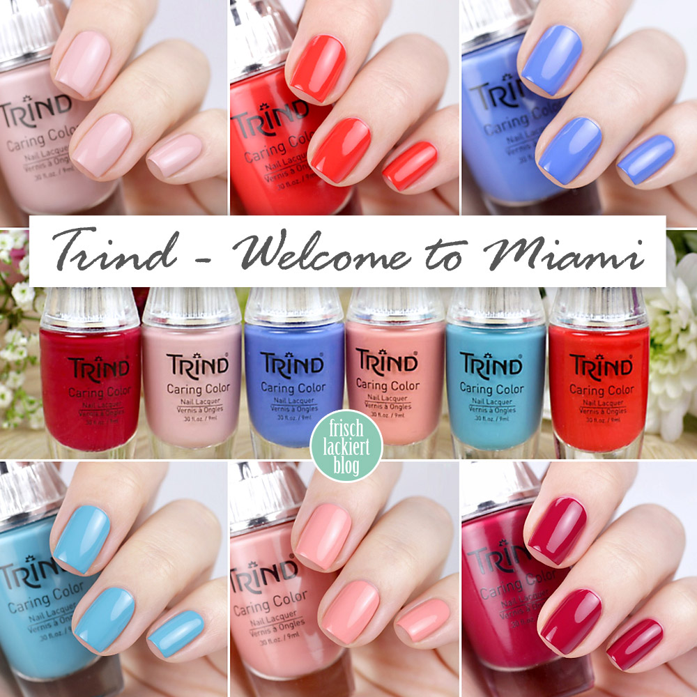 Trind Cosmetics – Welcome to Miami Kollektion / Frühling Sommer 2018 – Nagellack – swatch by frischlackiert