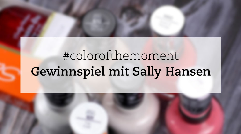 Sally Hansen #colorofthemoment Gewinnspiel - by frischlackiert