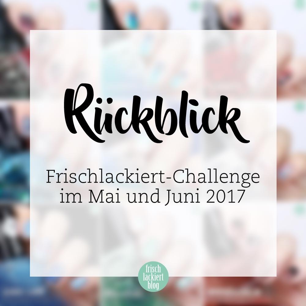 Rückblick Frischlackiert-Challenge Mai 2017 – Nailart-Sammlung