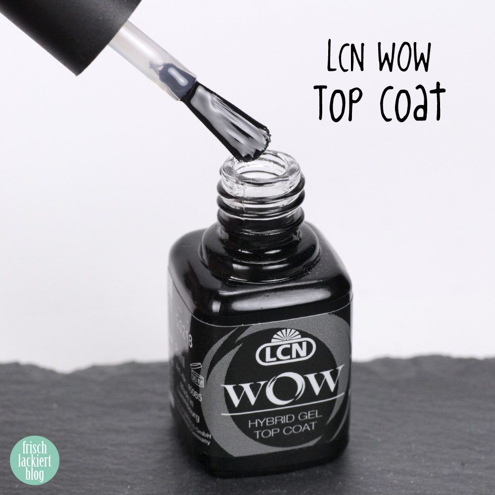 LCN WOW Hybrid Gel Polish – Top Coat – swatch by frischlackiert