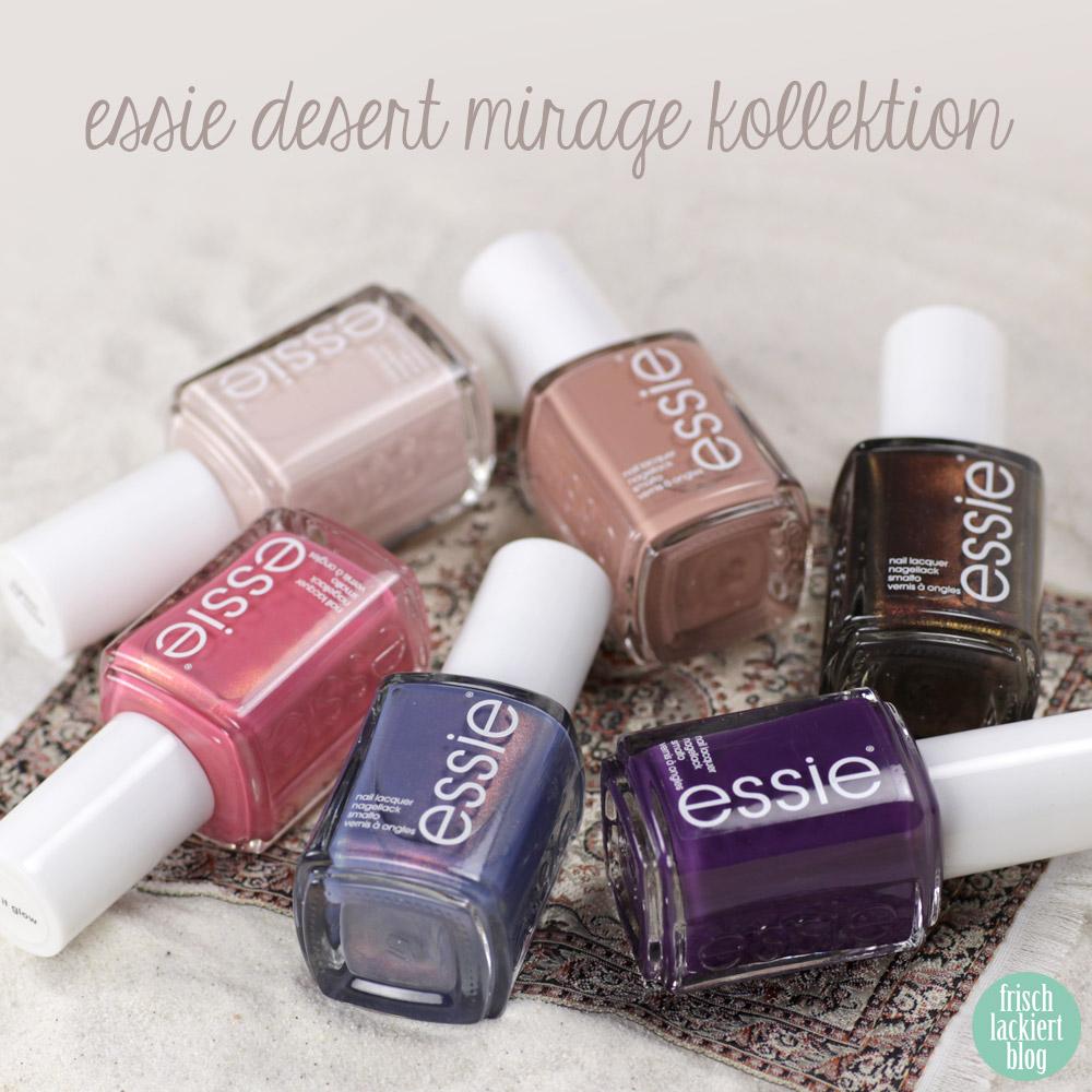 Essie desert mirage Kollektion - Nagellack – swatch by frischlackiert