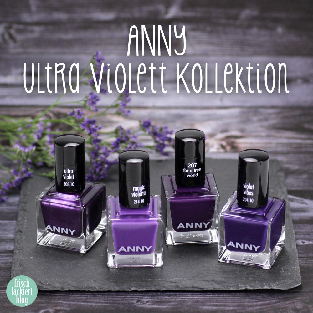 ANNY Ultra Violett Kollektion – Trendfarbe 2018 als Nagellack – swatch by frischlackiert