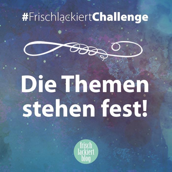 Frischlackiert-Challenge Mai und Juni 2018 – die Themen der Nailartchallenge – by frischlackiert