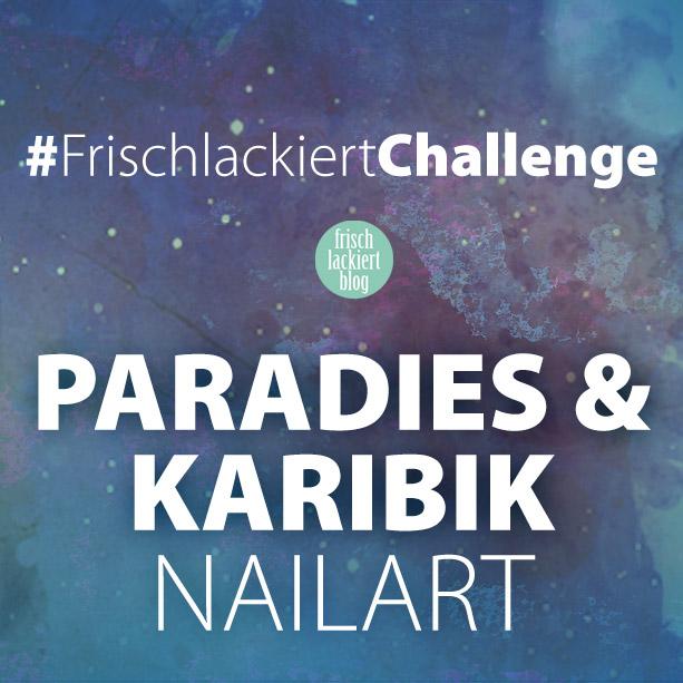 Frischlackiert-Challenge Gastbeitrag von Martha / Yourdailynailart – Paradies und Karibik Nailart freihand gezeichnet