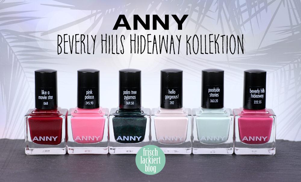 ANNY beverly hills hidewaway Kollektion – Nagellack Sommer 2018 – swatch by frischlackiert