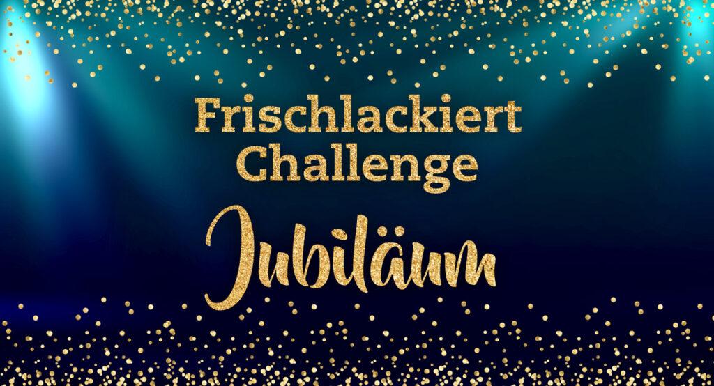 Frischlackiert-Challenge Jubiläum – Umfrage zu den Themen 2019 – by frischlackiert