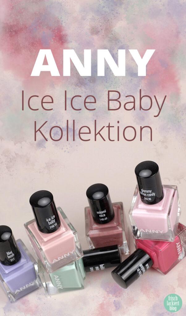 Ice Ice Baby Sommerkollektion ANNY – Trend Nagellackfarben für den Sommer 2019 – swatch by frischlackiert