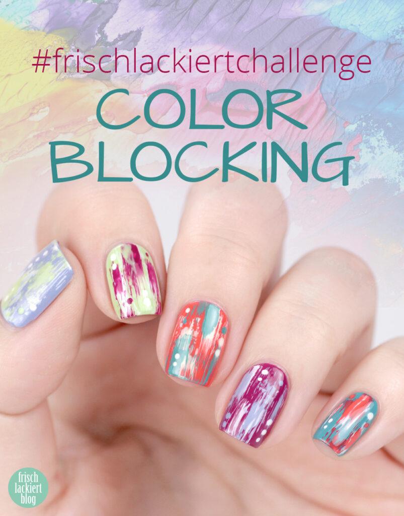 Frischlackiert-Challenge Color Blocking Distressed Nailart – bunte Nägel – Trend Nageldesign – by frischlackiert