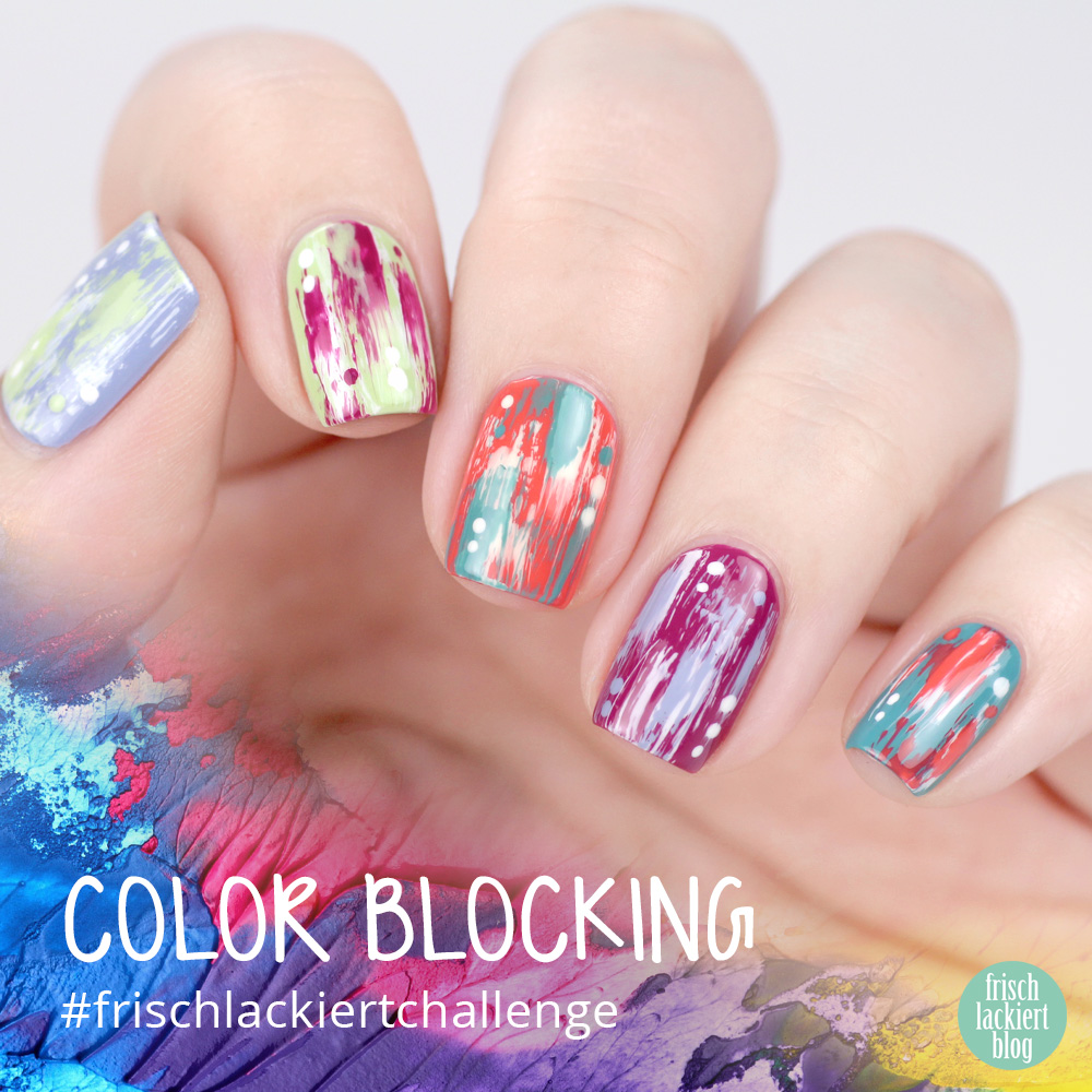 Frischlackiert-Challenge Color Blocking Distressed Nailart – bunte Nägel – Trend Nageldesign – by frischlackiert