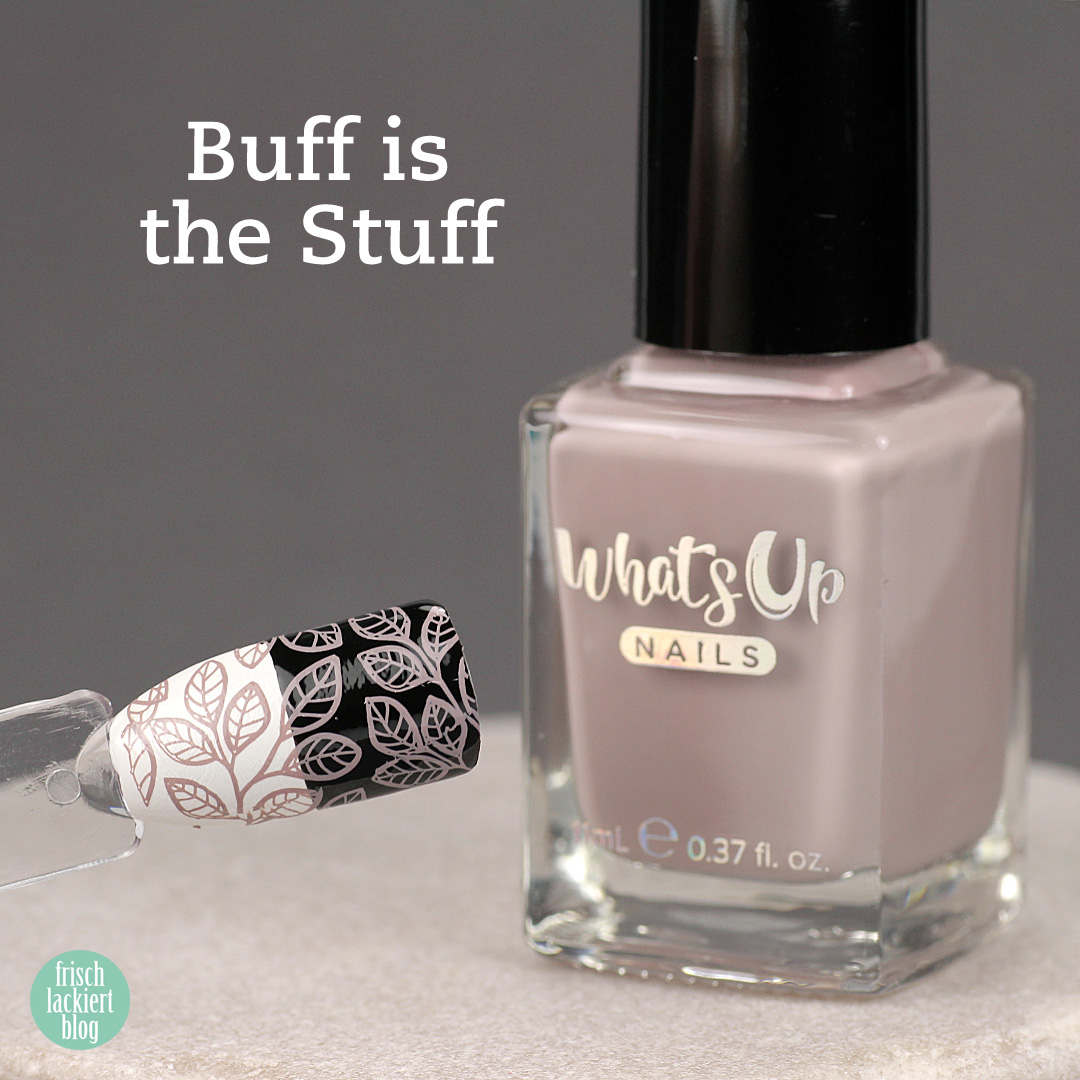 Whatsup Nails Stamping Polish - Buff is the Stuff - Review - by frischlackiert