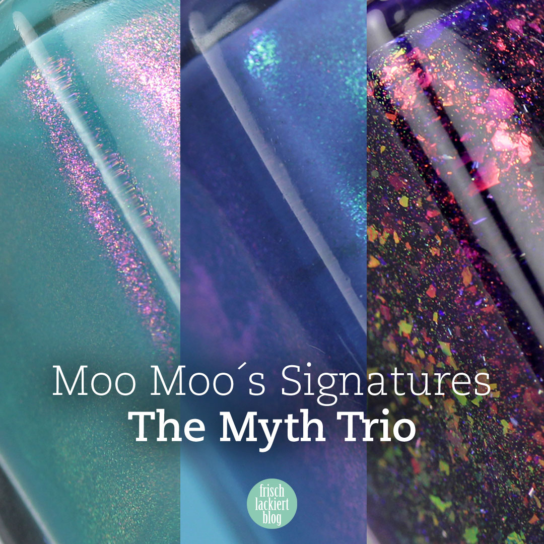 Moo Moo´s Signatures – The Myth Trio – swatches by frischlackiert